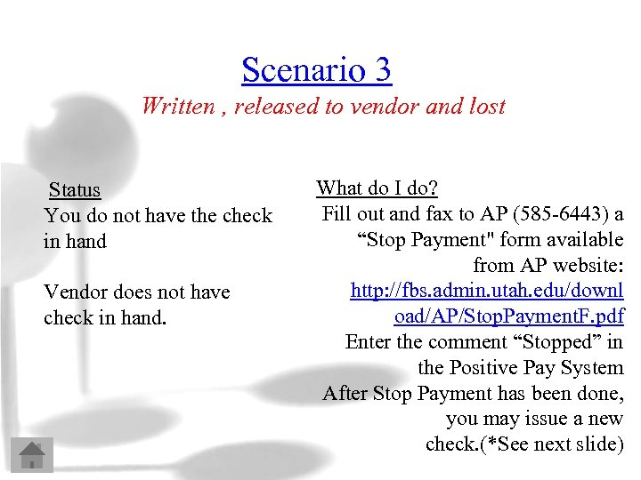 Scenario 3 Written , released to vendor and lost Status You do not have