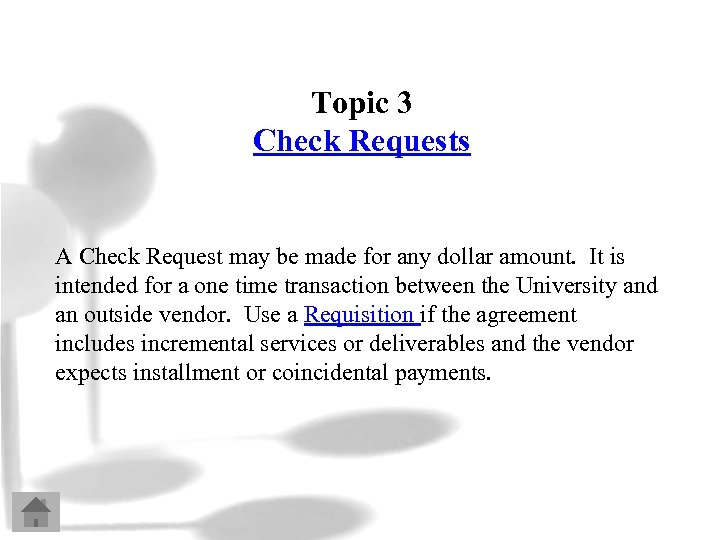 Topic 3 Check Requests A Check Request may be made for any dollar amount.
