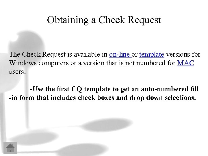 Obtaining a Check Request The Check Request is available in on-line or template versions
