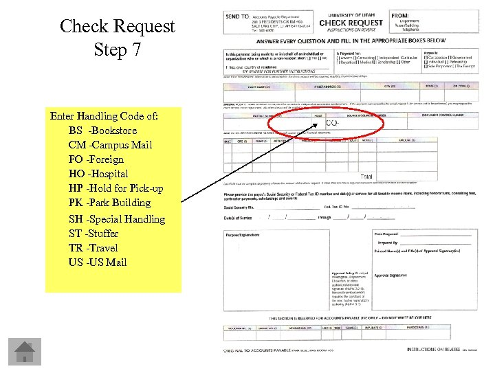 Check Request Step 7 Enter Handling Code of: BS -Bookstore CM -Campus Mail FO