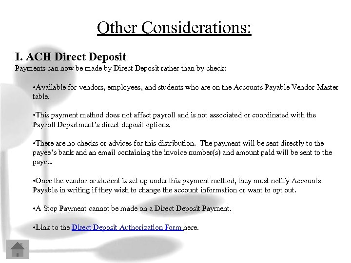 Other Considerations: I. ACH Direct Deposit Payments can now be made by Direct Deposit