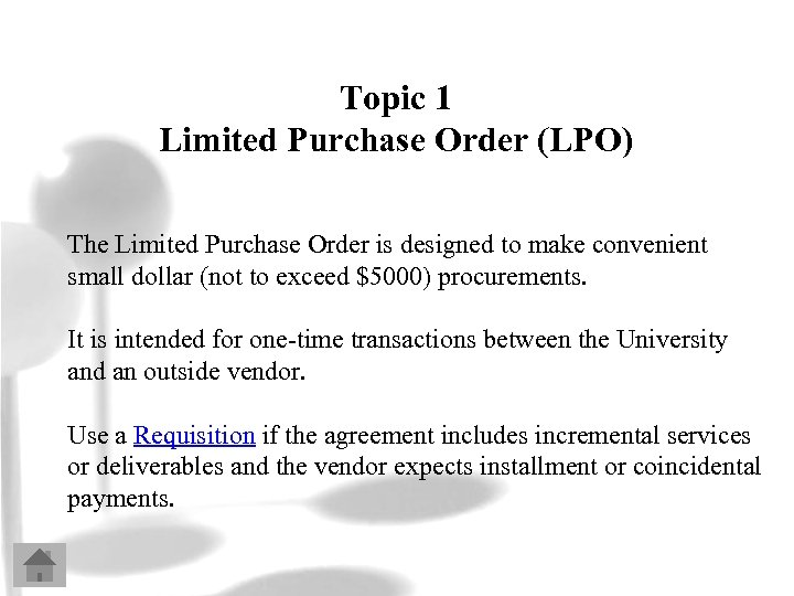 Topic 1 Limited Purchase Order (LPO) The Limited Purchase Order is designed to make