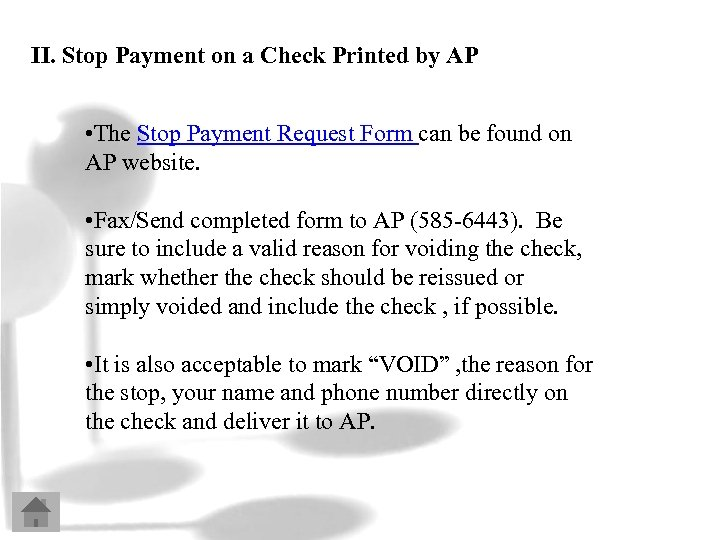II. Stop Payment on a Check Printed by AP • The Stop Payment Request