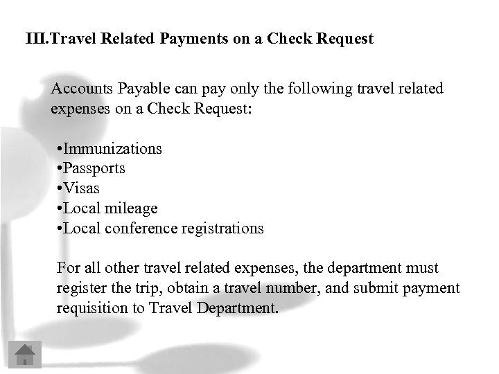 III. Travel Related Payments on a Check Request Accounts Payable can pay only the