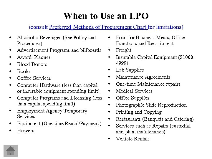 When to Use an LPO (consult Preferred Methods of Procurement Chart for limitations) •