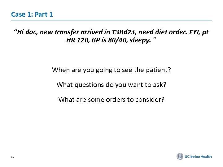 """Case 1: Part 1 """"Hi doc, new transfer arrived in T 3 Bd 23,"""