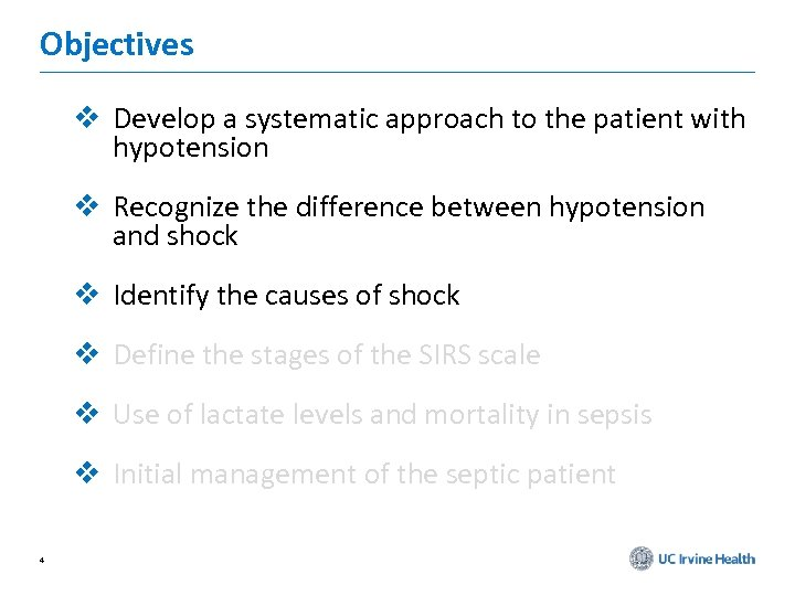 Objectives v Develop a systematic approach to the patient with hypotension v Recognize the