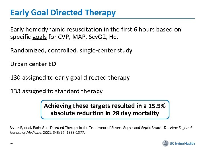 Early Goal Directed Therapy Early hemodynamic resuscitation in the first 6 hours based on