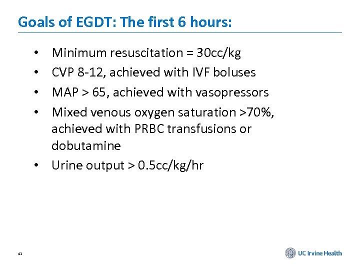 Goals of EGDT: The first 6 hours: Minimum resuscitation = 30 cc/kg CVP 8
