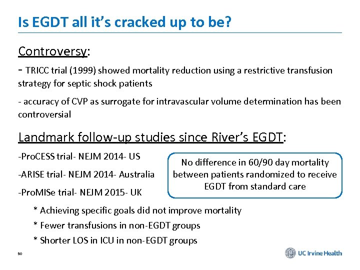 Is EGDT all it's cracked up to be? Controversy: - TRICC trial (1999) showed