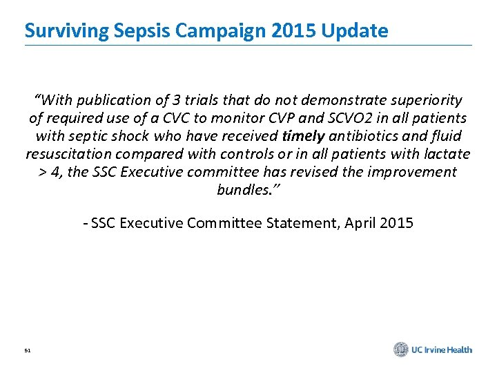 """Surviving Sepsis Campaign 2015 Update """"With publication of 3 trials that do not demonstrate"""