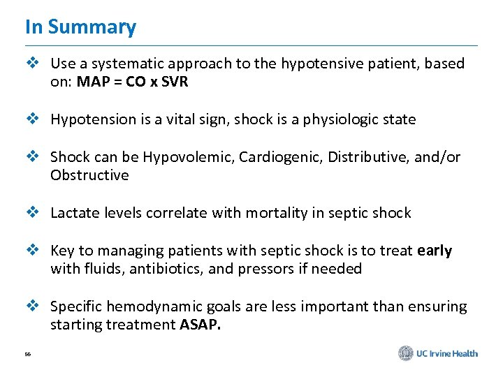 In Summary v Use a systematic approach to the hypotensive patient, based on: MAP