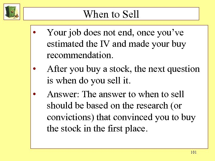 When to Sell • • • Your job does not end, once you've estimated