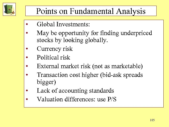 Points on Fundamental Analysis • • Global Investments: May be opportunity for finding underpriced