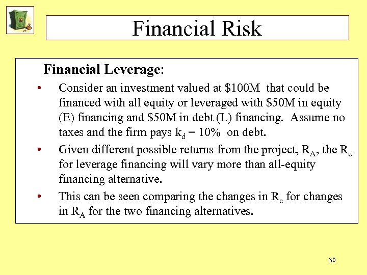 Financial Risk Financial Leverage: • • • Consider an investment valued at $100 M