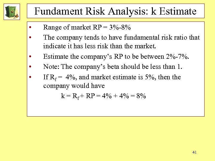 Fundament Risk Analysis: k Estimate • • • Range of market RP = 3%-8%