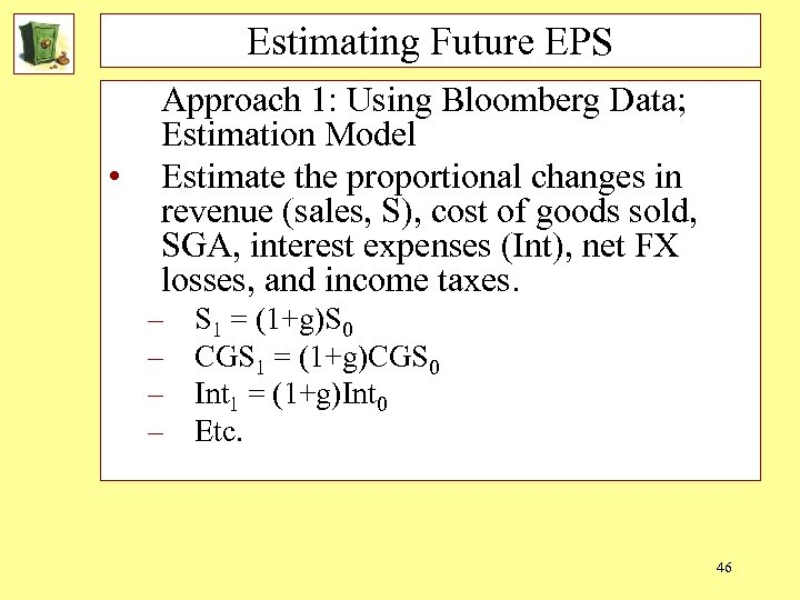 Estimating Future EPS • Approach 1: Using Bloomberg Data; Estimation Model Estimate the proportional