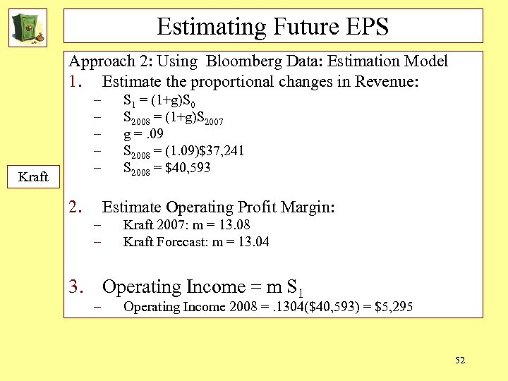 Estimating Future EPS Approach 2: Using Bloomberg Data: Estimation Model 1. Estimate the proportional