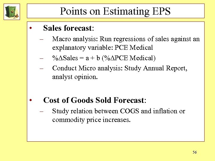 Points on Estimating EPS • Sales forecast: – – – • Macro analysis: Run