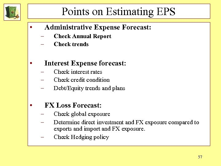 Points on Estimating EPS • Administrative Expense Forecast: – – • Check Annual Report