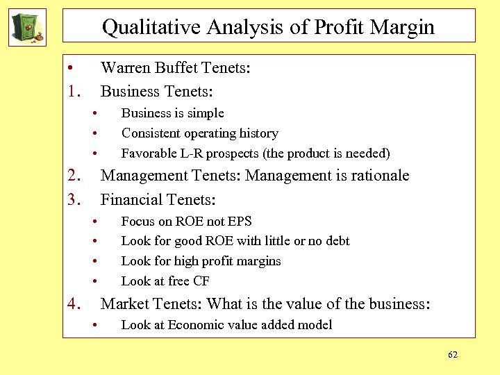 Qualitative Analysis of Profit Margin • 1. Warren Buffet Tenets: Business Tenets: • •