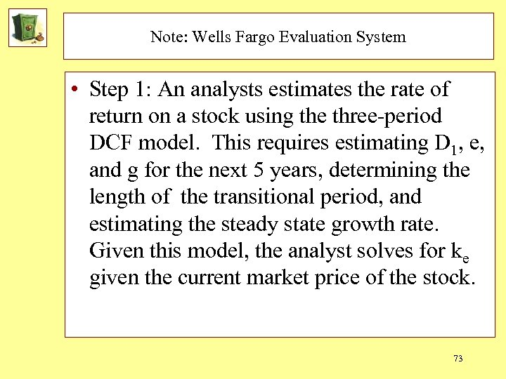 Note: Wells Fargo Evaluation System • Step 1: An analysts estimates the rate of