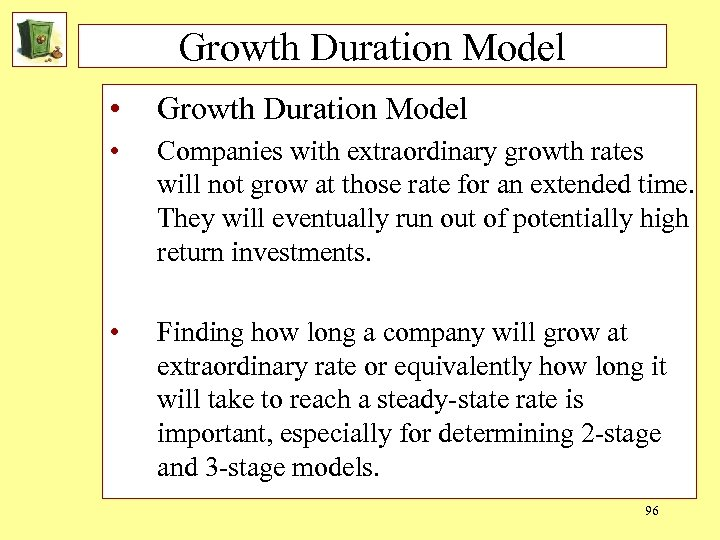 Growth Duration Model • Growth Duration Model • Companies with extraordinary growth rates will