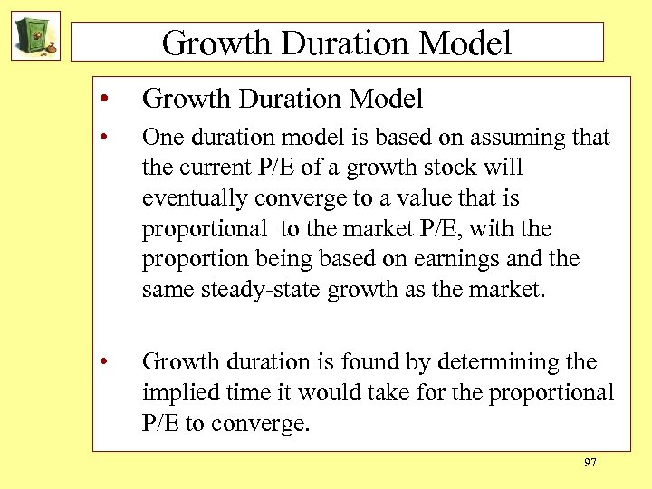 Growth Duration Model • Growth Duration Model • One duration model is based on