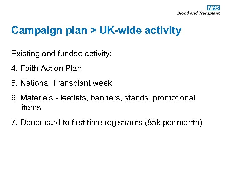 Campaign plan > UK-wide activity Existing and funded activity: 4. Faith Action Plan 5.
