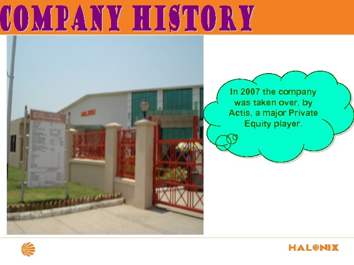 In 2007 the company was taken over, by Actis, a major Private Equity player.