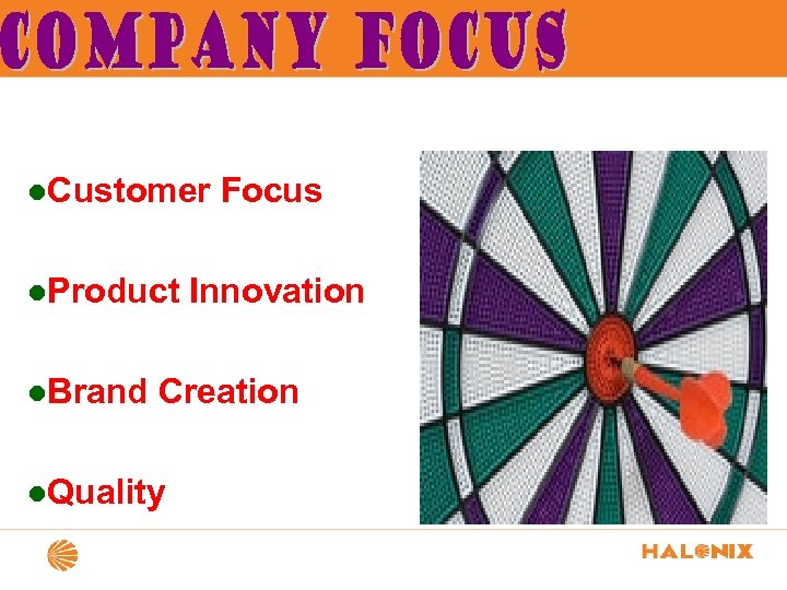 l. Customer l. Product l. Brand Focus Innovation Creation l. Quality