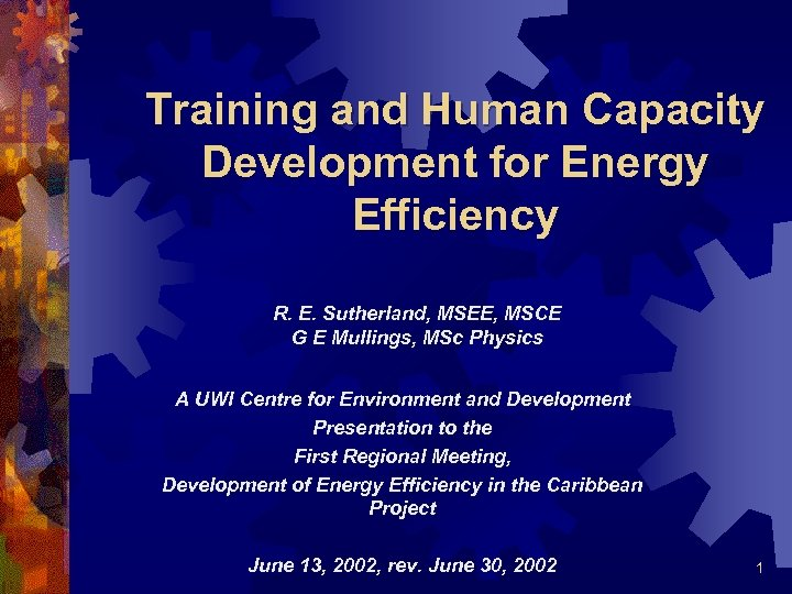 Training and Human Capacity Development for Energy Efficiency R. E. Sutherland, MSEE, MSCE G