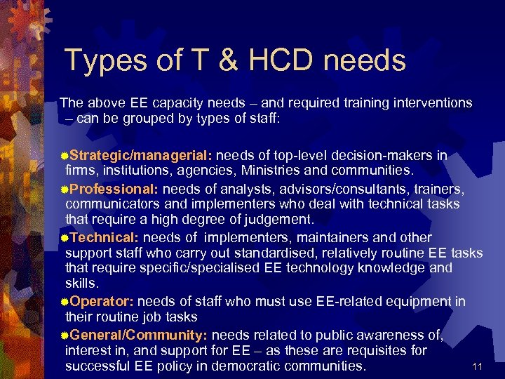 Types of T & HCD needs The above EE capacity needs – and required
