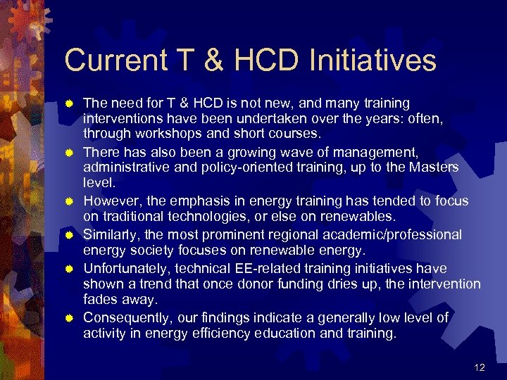 Current T & HCD Initiatives ® ® ® The need for T & HCD