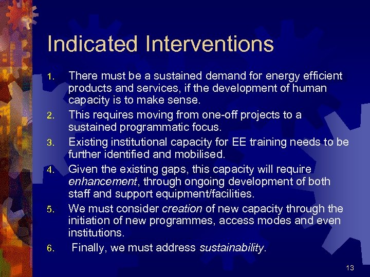 Indicated Interventions 1. 2. 3. 4. 5. 6. There must be a sustained demand