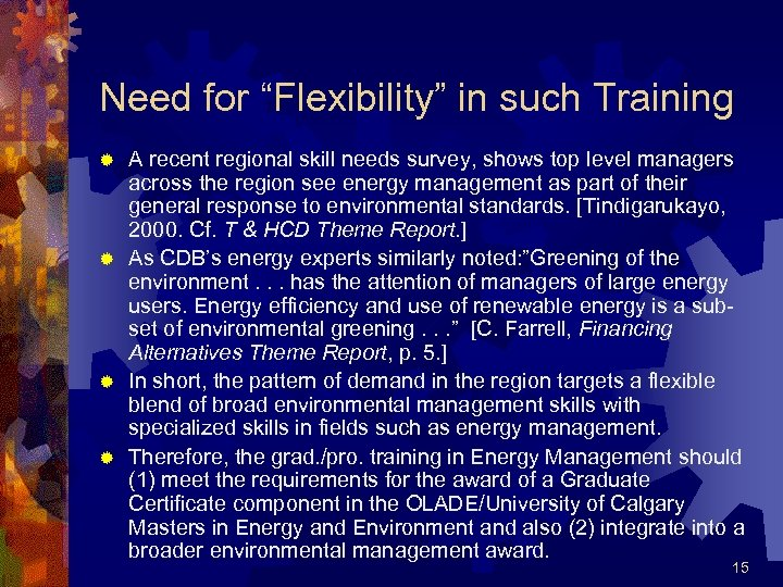 """Need for """"Flexibility"""" in such Training A recent regional skill needs survey, shows top"""
