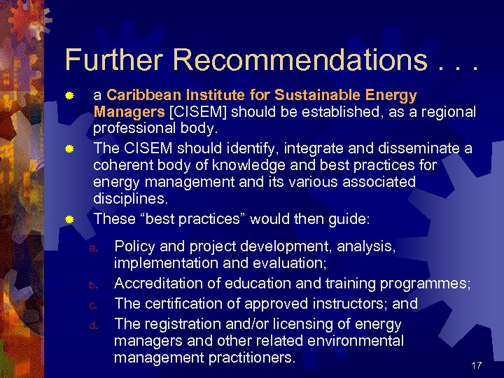 Further Recommendations. . . ® ® ® a Caribbean Institute for Sustainable Energy Managers