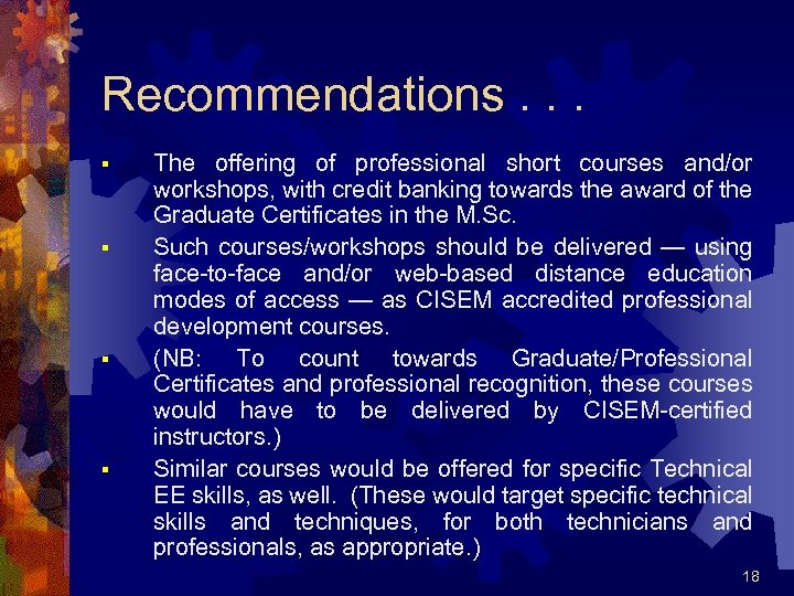 Recommendations. . . § § The offering of professional short courses and/or workshops, with