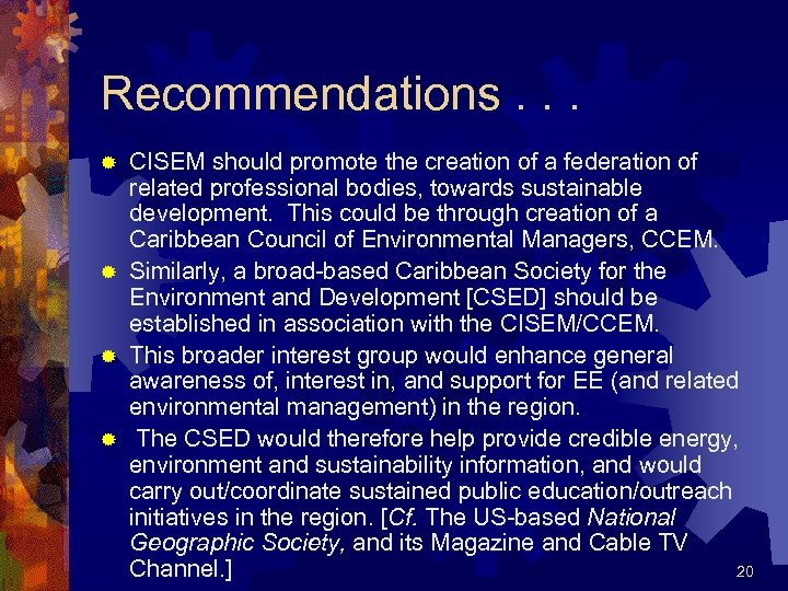 Recommendations. . . CISEM should promote the creation of a federation of related professional