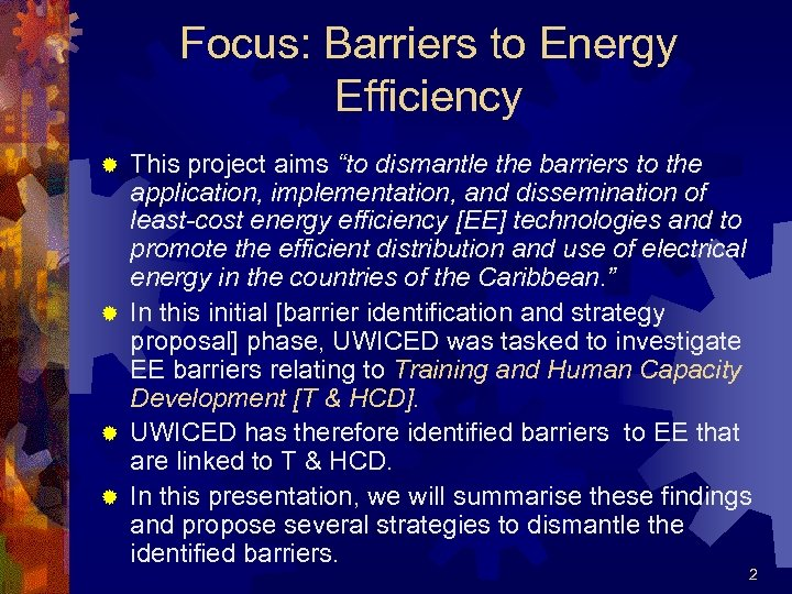 """Focus: Barriers to Energy Efficiency This project aims """"to dismantle the barriers to the"""