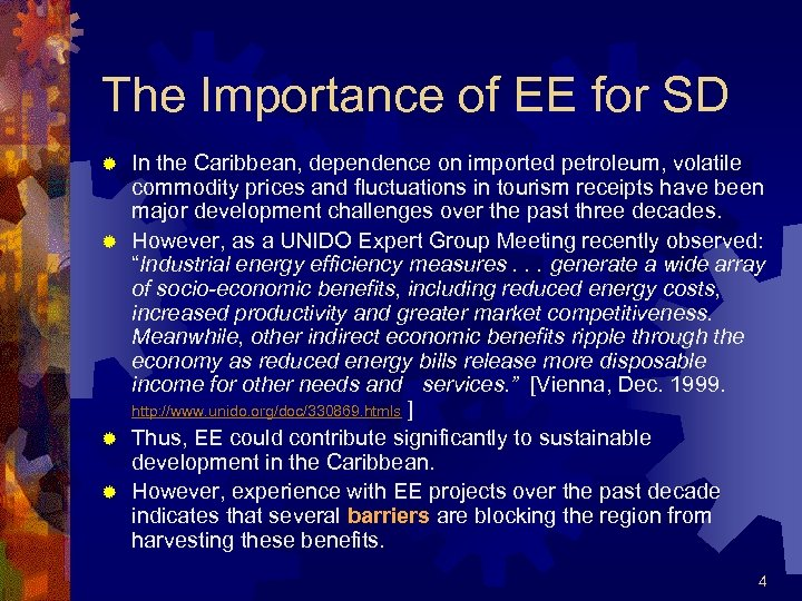 The Importance of EE for SD In the Caribbean, dependence on imported petroleum, volatile