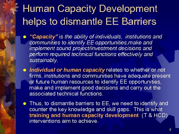 """Human Capacity Development helps to dismantle EE Barriers ® """"Capacity"""" is the ability of"""