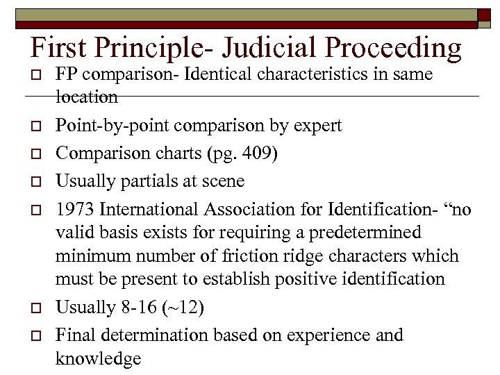 First Principle- Judicial Proceeding o o o o FP comparison- Identical characteristics in same