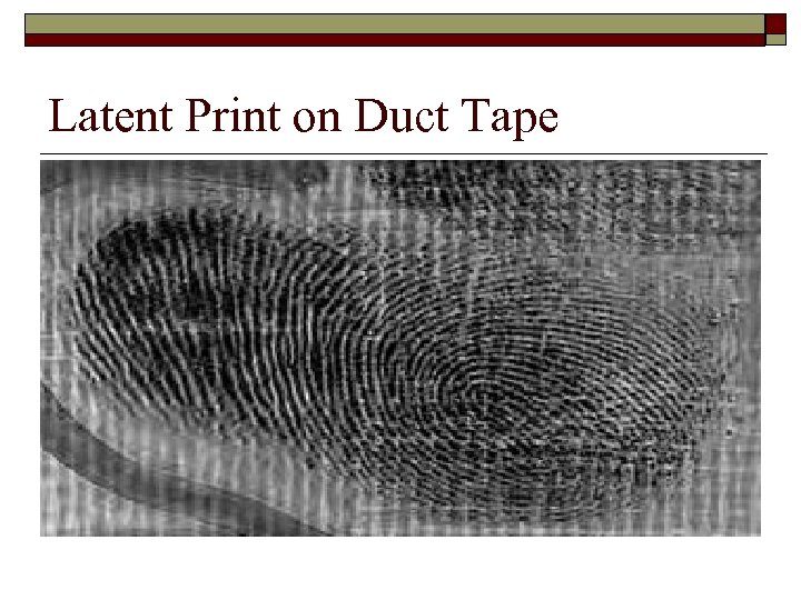 Latent Print on Duct Tape