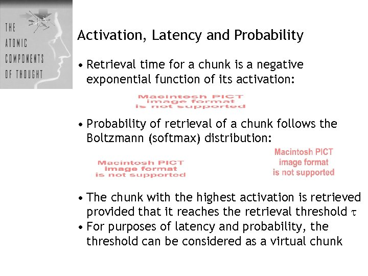 Activation, Latency and Probability • Retrieval time for a chunk is a negative exponential