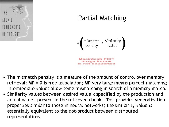 Partial Matching ( + mismatch penalty * ) similarity value • The mismatch penalty