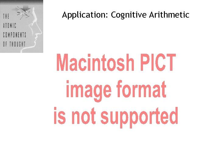 Application: Cognitive Arithmetic