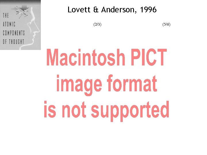 Lovett & Anderson, 1996 (2/3) (5/6)