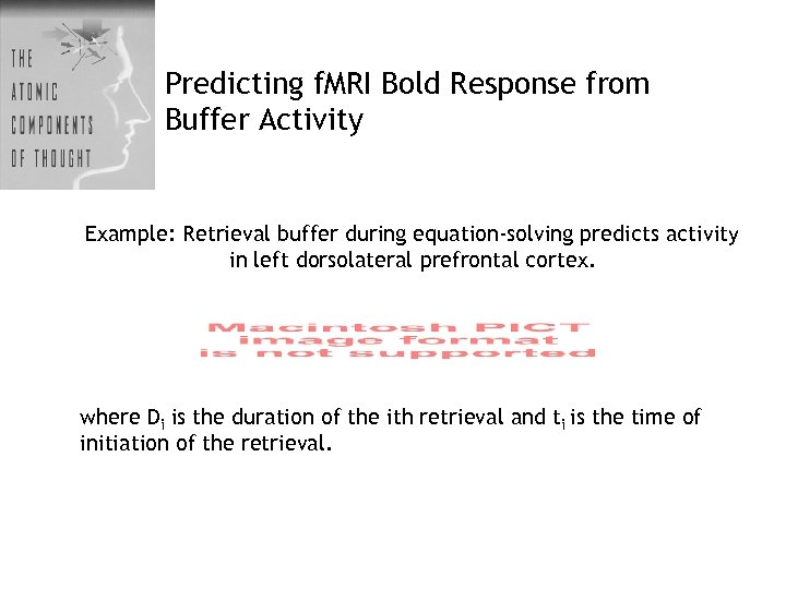 Predicting f. MRI Bold Response from Buffer Activity Example: Retrieval buffer during equation-solving predicts