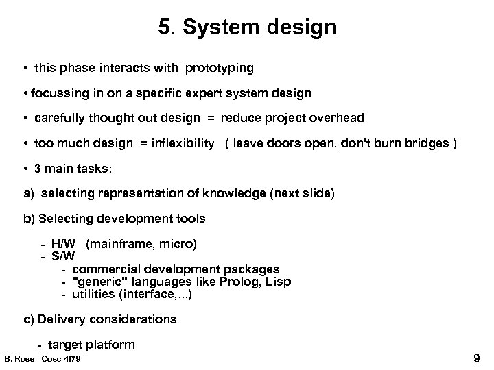 System Design Expert system development requires disciplined approach